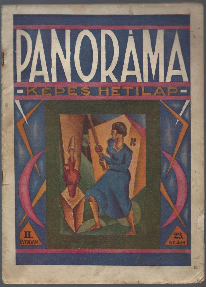 Panoráma. Képes hetilap. II. évfolyam, 23. szám. 1922, június 4. Panorama. Weekly Magazine. 2nd Year, No. 23. June 4, 1922. | Ferenc Jankó | First edition
