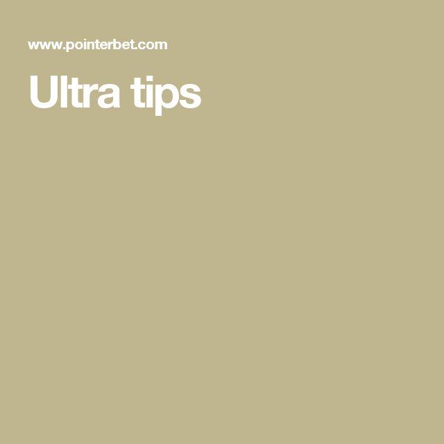 Ultra tips
