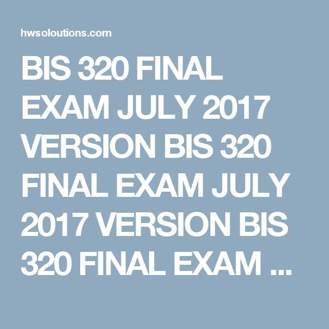 BIS 320 FINAL EXAM JULY 2017 VERSION BIS 320 FINAL EXAM JULY 2017 VERSIONBIS 320 FINAL EXAM JULY 2017 VERSIONBIS 320 FINAL EXAM JULY 2017 VERSIONBIS 320 FINAL EXAM JULY 2017 VERSIONBIS 320 FINAL EXAM JULY 2017 VERSIONBIS 320 FINAL EXAM JULY 2017 VERSIONBIS 320 FINAL EXAM JULY 2017 VERSIONBIS 320 FINAL EXAM JULY 2017 VERSIONBIS 320 FINAL EXAM JULY 2017 VERSIONBIS 320 FINAL EXAM JULY 2017 VERSIONBIS 320 FINAL EXAM JULY 2017 VERSIONBIS 320 FINAL EXAM JULY 2017 VERSIONBIS 320 FINAL…