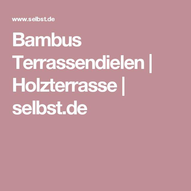 Bambus Terrassendielen | Holzterrasse | selbst.de