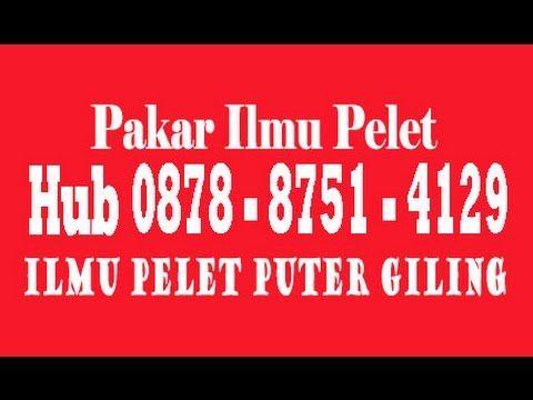 Jasa Puter Giling, Hub Hp 0878 8751 4129, Bisa Untuk Pelet Sesama Jenis
