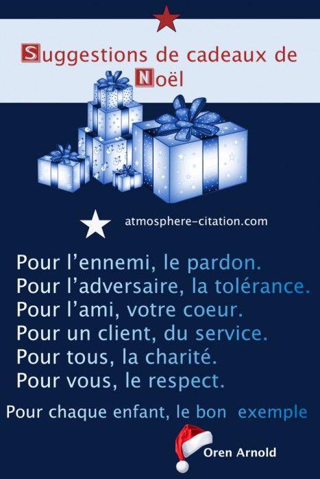 Suggestions de #cadeaux de #Noël: Pour l'ennemi, le #pardon. Pour l'adversaire, la #tolérance. Pour l'ami, votre #coeur. Pour un client, du service. Pour tous, la charité. Pour chaque enfant, le bon exemple. Pour vous, le respect. (Oren Arnold)