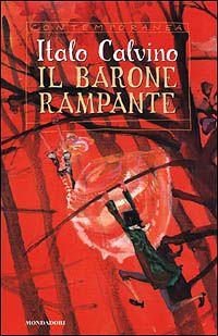Calvino, Il barone rampante. Un libro da leggere e rileggere.