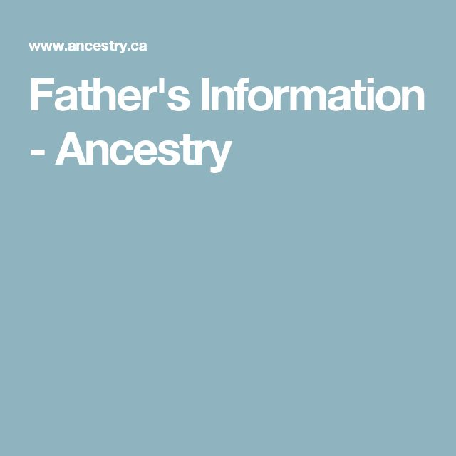 Father's Information - Ancestry