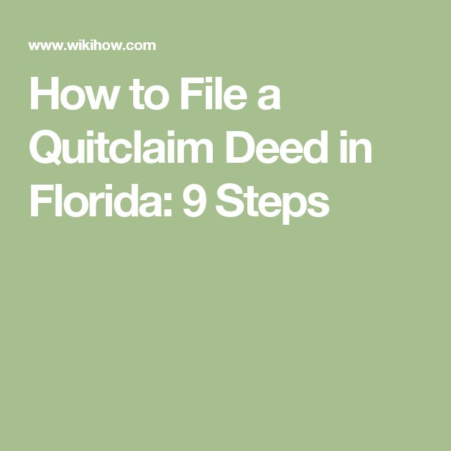 How to File a Quitclaim Deed in Florida: 9 Steps