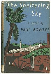 The Sheltering Sky by Paul Bowles. Request it at http://eisenhowerlibrary.org/ or by calling the Answers Desk at 708.867.2299