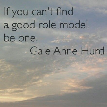 Role Model Quotes 28 Best Role Models Images On Pinterest  Words Quote And Thoughts