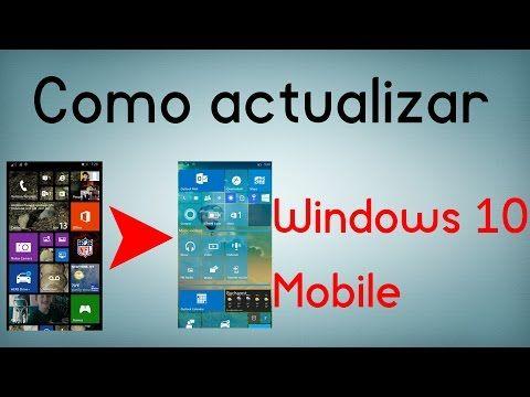 Como actualizar cualquier móvil a Windows 10 Mobile - YouTube