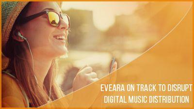 EVEARA: A Innovative Digital Music Distribution Solution