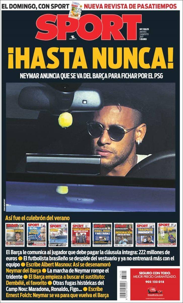 """""""Paga y vete"""" y """"Hasta nunca"""": la prensa española cargó sin piedad contra Neymar este jueves, al día siguiente del anuncio de la salida del atacante brasileño del FC Barcelona, para ir probablemente al París Saint-Germain en un multimillonario traspaso."""