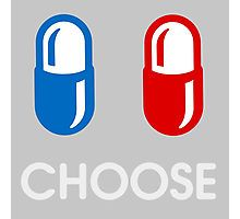 red pill or blue pill - choose - (enter the matrix) Photographic Print