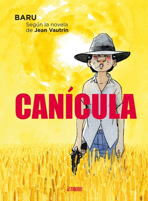 Baru adapta la novela homónima de Jean Vautrin para ofrecer un muestrario de lo que la especie humana puede tener de más odioso y desesperado. En Canícula, adaptación de la novela homónima de Jean Vautrin, Jimmy Cobb, un estadounidense que ha cometido un atraco, intenta huir de la persecución de la gendarmería francesa. http://www.astiberri.com/ficha_prod.php?cod=canicula http://rabel.jcyl.es/cgibin/abnetopac?SUBC=BPSO&ACC=DOSEARCH&xsqf99=1766594+
