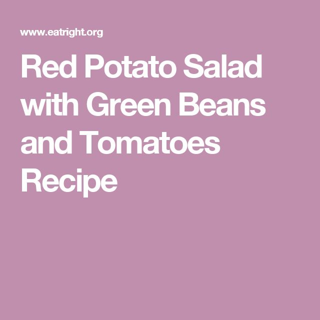 Red Potato Salad with Green Beans and Tomatoes Recipe
