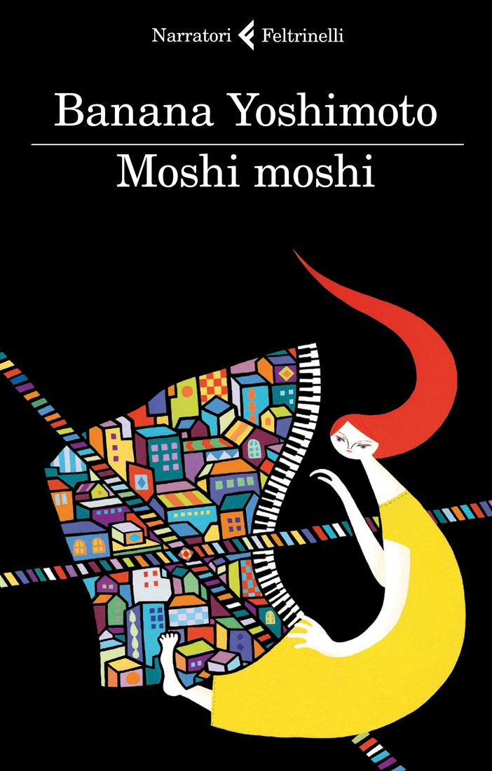 """Banana Yoshimoto, """"Moshi moshi"""", I Narratori."""