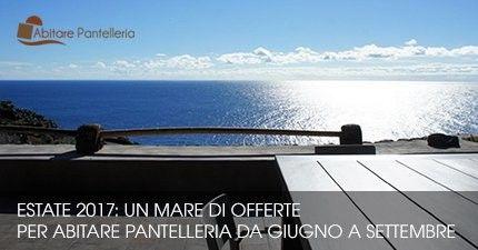 Estate 2017: un mare di offerte per Abitare Pantelleria da giugno a settembre
