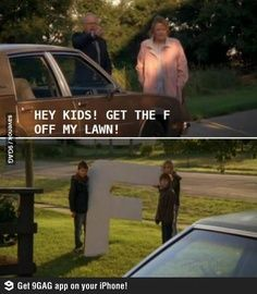 Get the F off my lawn, literally!
