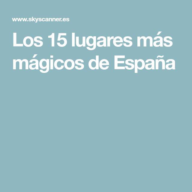 Los 15 lugares más mágicos de España