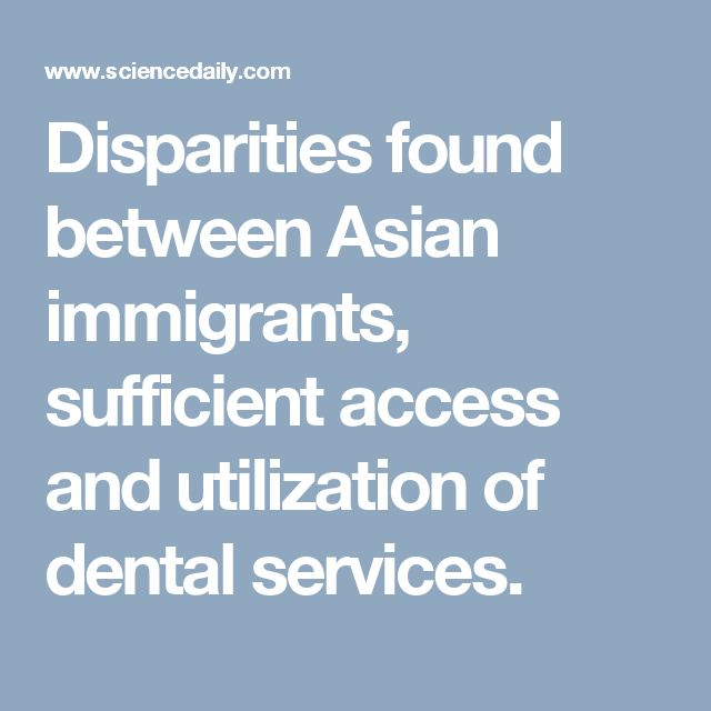 Disparities found between Asian immigrants, sufficient access and utilization of dental services.