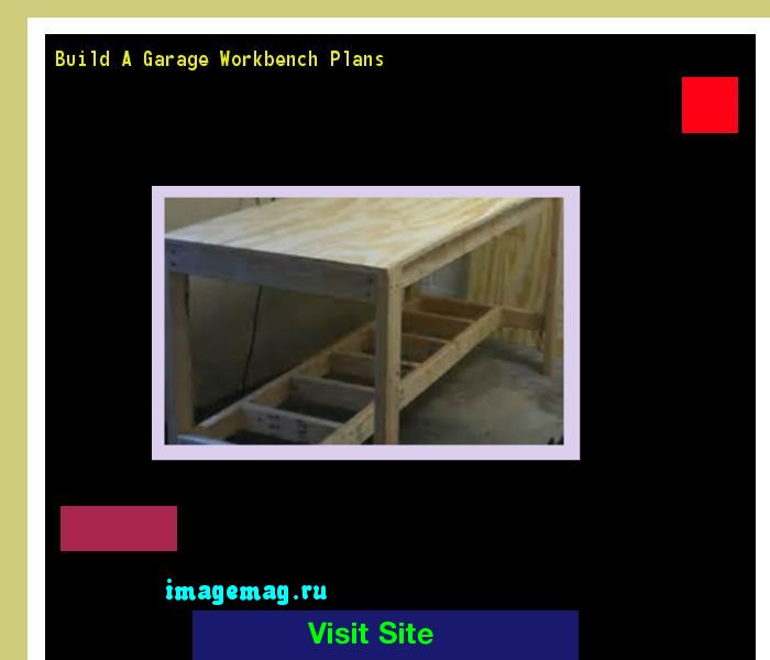 Build A Garage Workbench Plans 163453 - The Best Image Search
