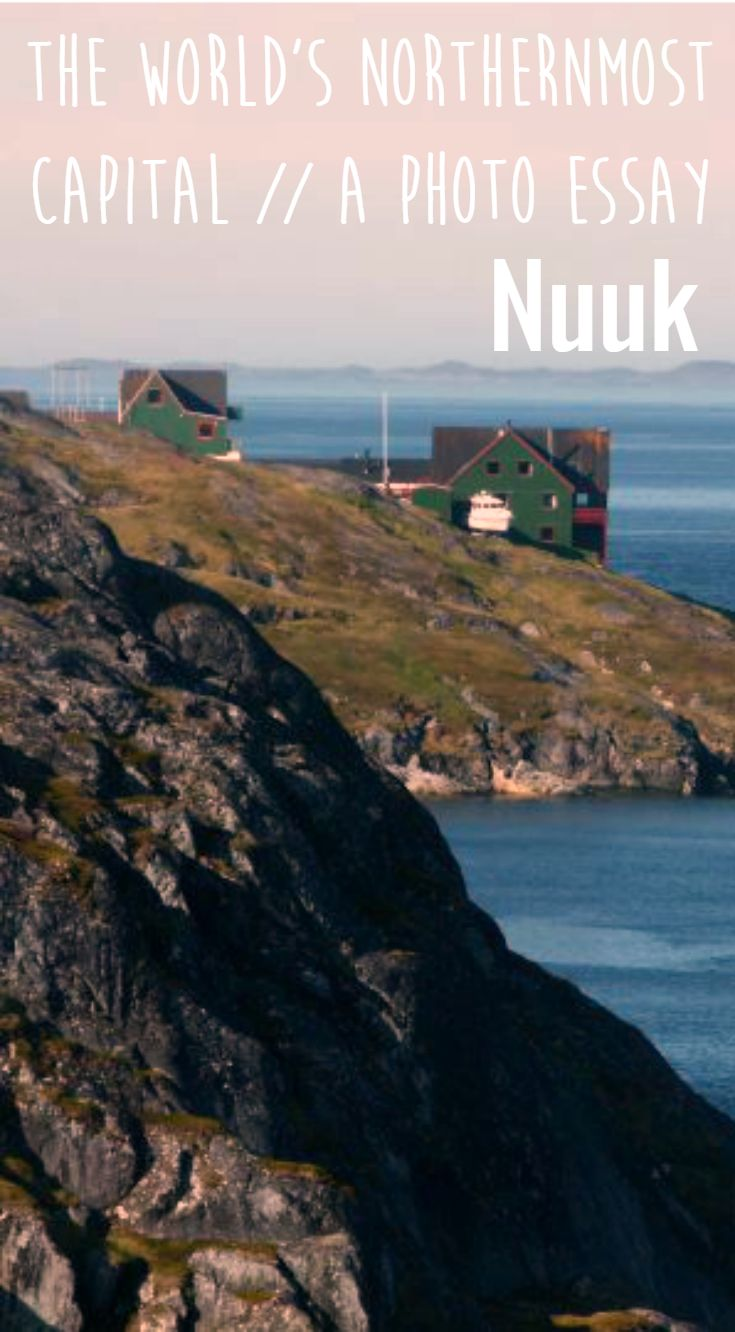 best ideas about photo essay documentary nuuk the capital of greenland a photo essay