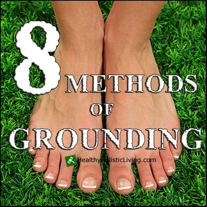 8 Methods of Grounding and Connecting to the Earth's Frequencies - Healthy Holistic Living