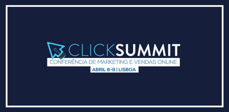 Em 2016, o ClickSummit vai realizar a sua 1ª edição presencial nos dias 8 e 9 de Abril, em Lisboa.  Mais informações e bilhetes: www.clicksummit.org/?ref=910