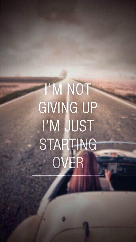I'm not giving up. I'm just starting over | iPhone 6 Wallpaper