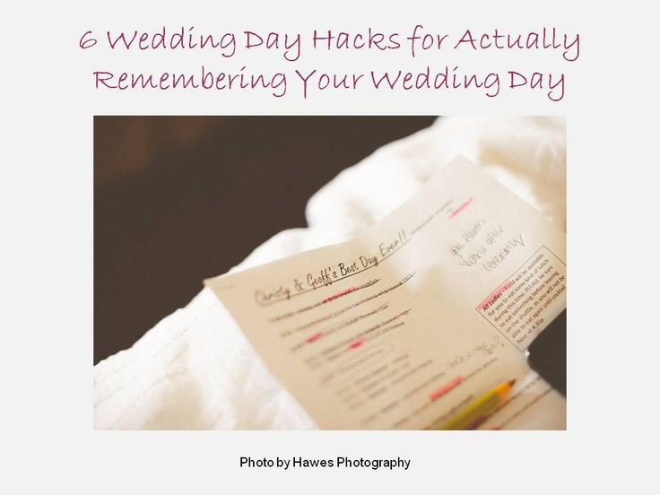 6 Wedding Day Hacks for Actually Remembering Your Wedding Day
