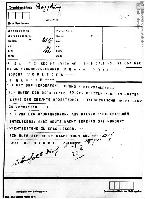 Heinrich Himmler's Order for the Arrest and Execution of Members of the Oppositional Czech Intelligentsia  in Response to the Attack on Reinhard Heydrich -May 27, 1942  This Day in History: Operation Anthropoid http://dingeengoete.blogspot.com/