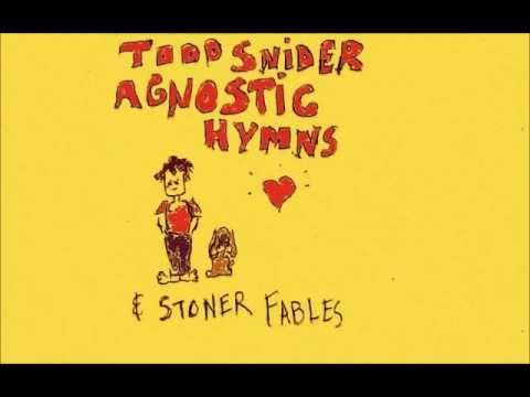 Todd Snider - In The Beginning [Agnostic Hymns & Stoner Fables]