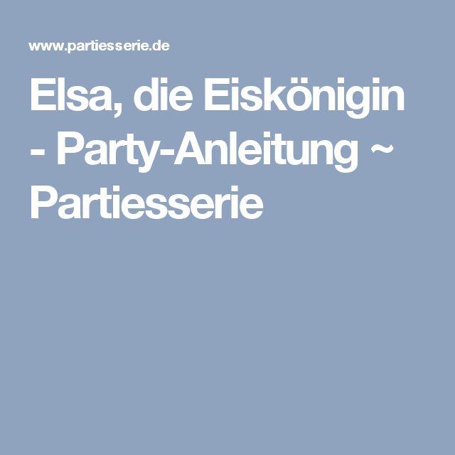 Elsa, die Eiskönigin - Party-Anleitung ~ Partiesserie