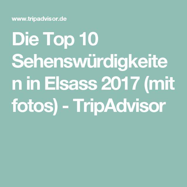 Die Top 10 Sehenswürdigkeiten in Elsass 2017 (mit fotos) - TripAdvisor