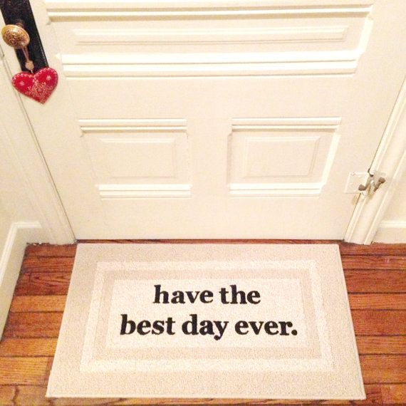 Have The Best Day Ever Deorative Doormat, Door mat, Area Rug //  HAND PAINTED 20x34 by Be There in Five