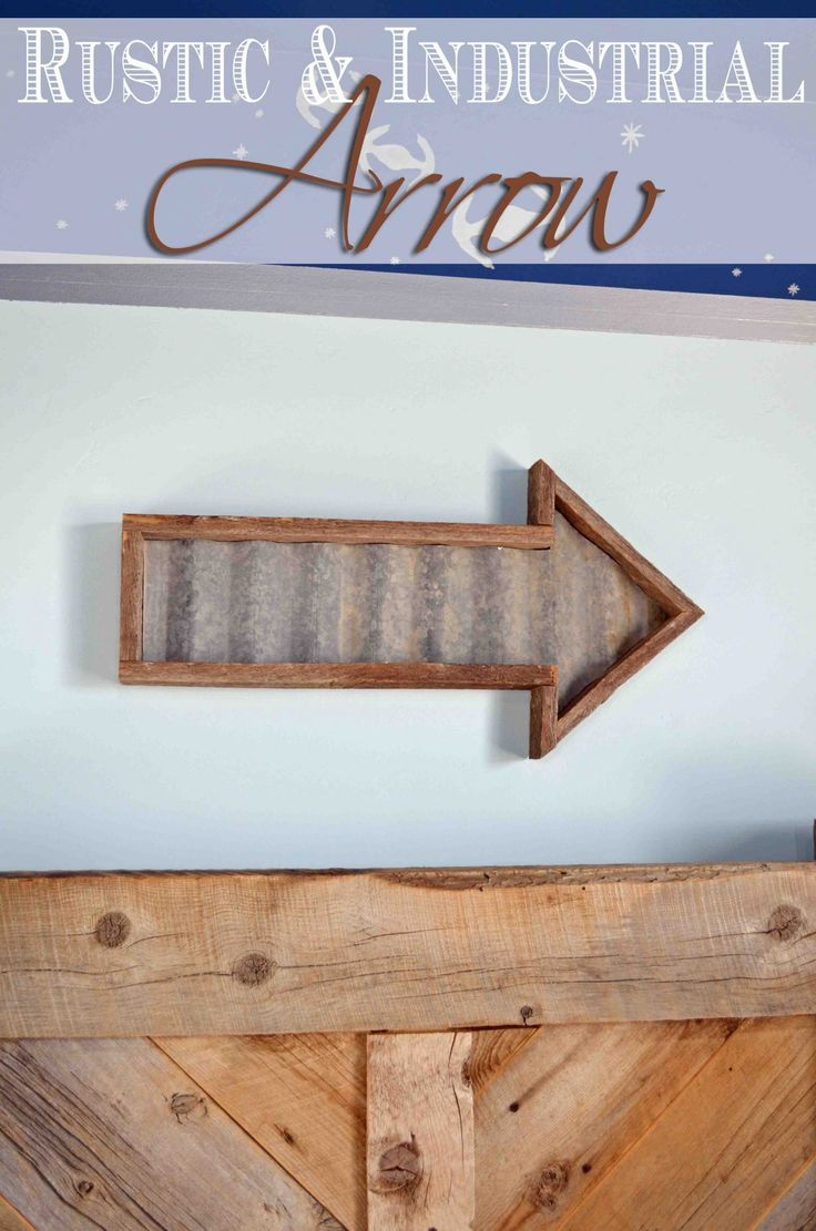 Build an easy industrial and rustic arrow
