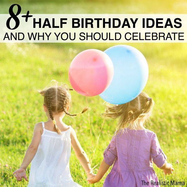 8 ways to make your kids feel special on their half birthday.