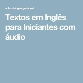 14 best ingls dicas images on pinterest languages french textos em ingls para iniciantes com udio fandeluxe Image collections