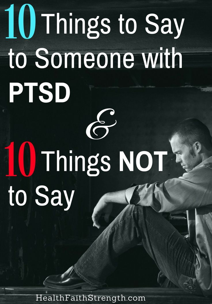 Having PTSD changes the way a person lives. But you can help them by knowing these 10 important things to say and 10 things NOT to say to someone with PTSD. | HealthFaithStrength.com