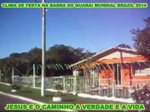 CLIMA DE FESTA NA BARRA DO QUARAI MUNDIAL BRAZIL 2014