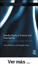 Gender equity in science and engineering : advancing change      in higher education / Diana Bilimoria and Xiangfen Liang. -- New      York [etc.] : Routledge, 2012 http://absysnet.bbtk.ull.es/cgi-bin/abnetopac?TITN=505394