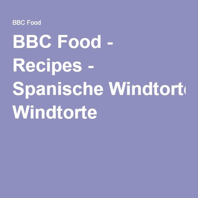 BBC Food - Recipes - Spanische Windtorte