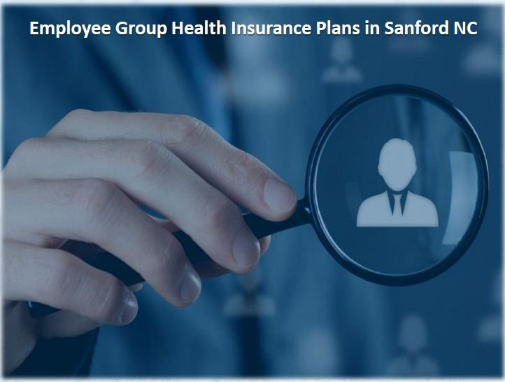 Employee Group Health Insurance Plans In Sanford Nc Group Health