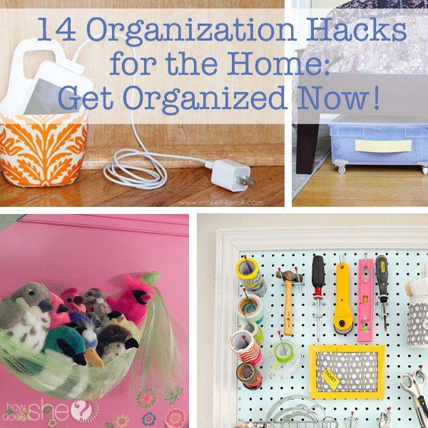 14 Organization Hacks for the Home: Get Organized Now!   How Does She