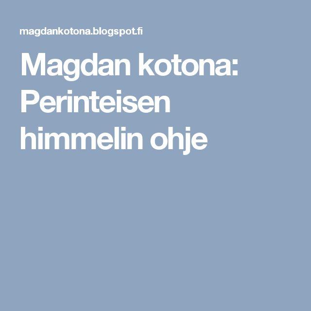 Magdan kotona: Perinteisen himmelin ohje