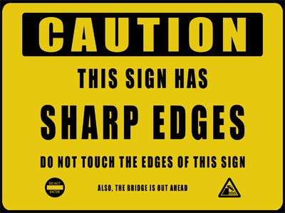 Oh, you!: Dumb Signs, Caution, Stupid Signs, Warning Signs, Funny Stuff, Funnies, Humor, Stupid Funny Signs, Fun Signs