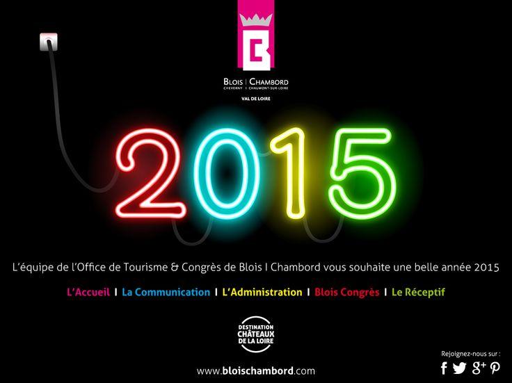 ✸ Belle année 2015 de la part de l'équipe de l'Office de Tourisme & Congrès de Blois I Chambord ✸  #Voeux #Tourisme #Blois #Chambord #Cheverny #ChaumontsurLoire #ValdeLoire