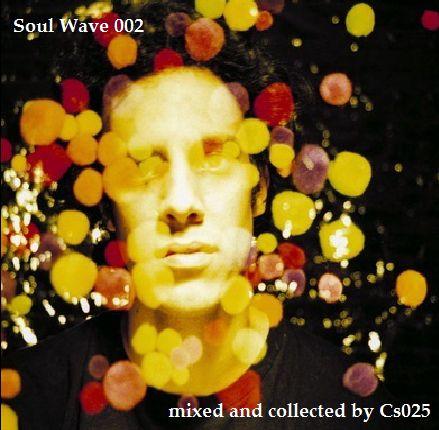 Soul Wave 002 http://www.mixcloud.com/cs025/soul-wave-002/