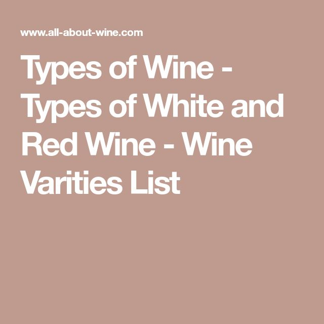 Types of Wine - Types of White and Red Wine - Wine Varities List