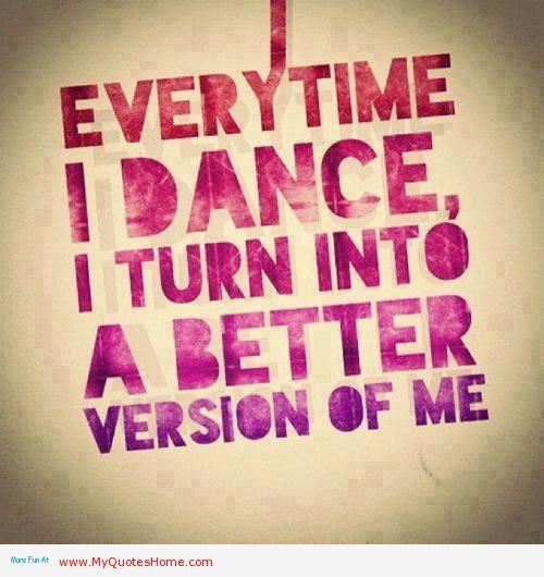 Everytime I dance – quotes about dance