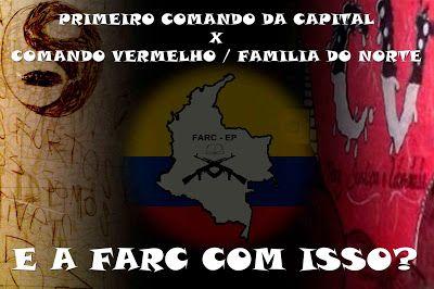 PRIMEIRO COMANDO DA CAPITAL PCC 1533: Oficiais e soldados das FARC vieram para o PCC?