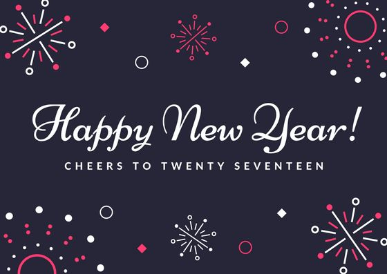 Happy new year! Cheers to twenty seventeen